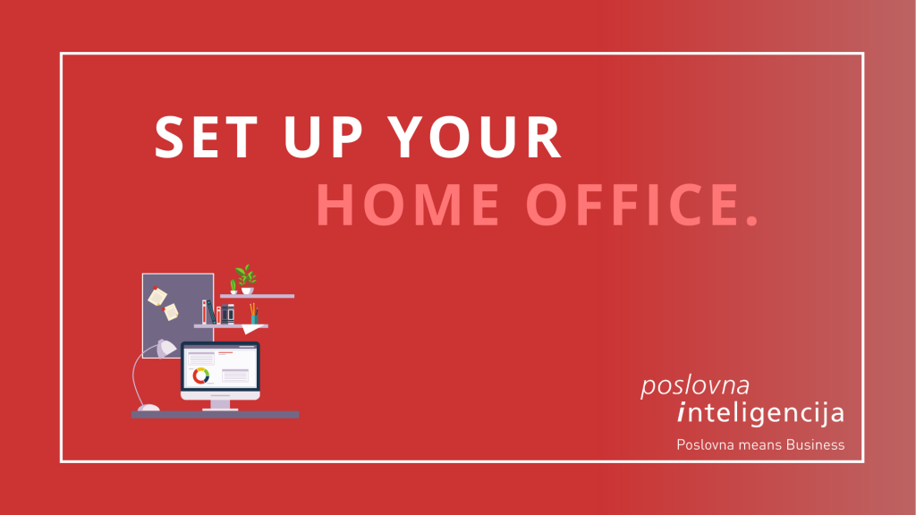 Poslovna inteligencija -Set up your home office