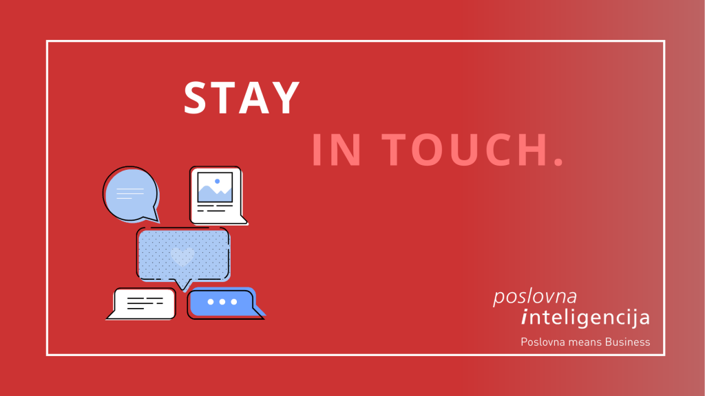 Poslovna inteligencija - Stay in touch